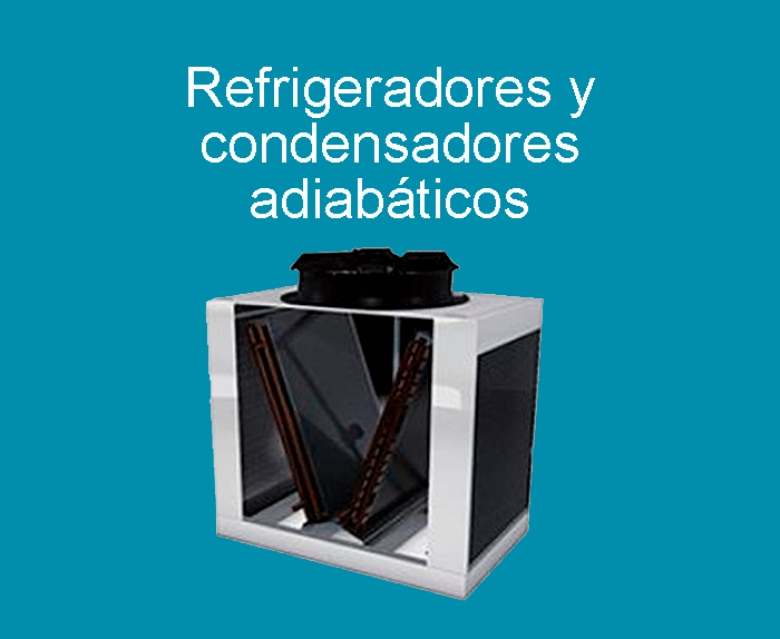 Refrigeradores, enfriadores, coolers y condensadores adiabáticos / Refrigerador, enfriador, cooler y condensador adiabático
